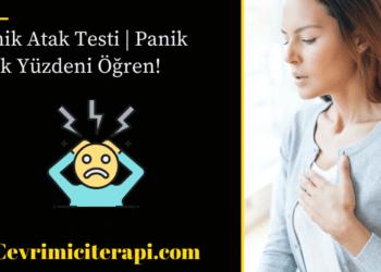 Panik Atak Testi | Panik Atak Yüzdeni Öğren!