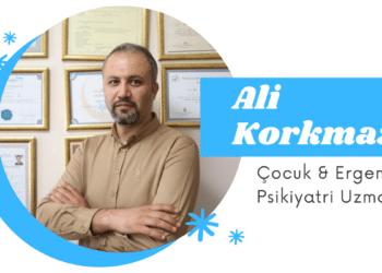 Çocuk & Ergen Psikiyatri Uzmanı Dr. Ali Korkmaz